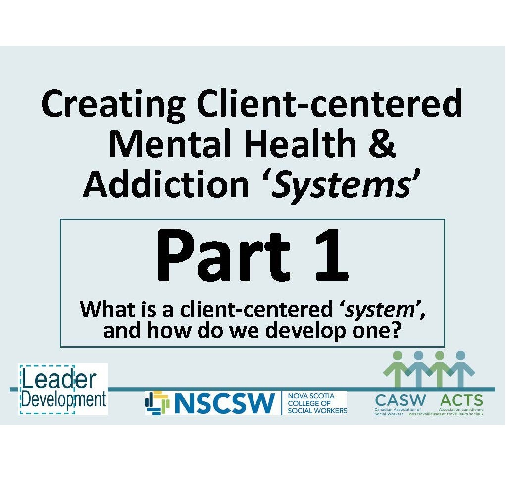 Webinar Series PART 1; Client-centered Mental Health and Addiction 'Systems'