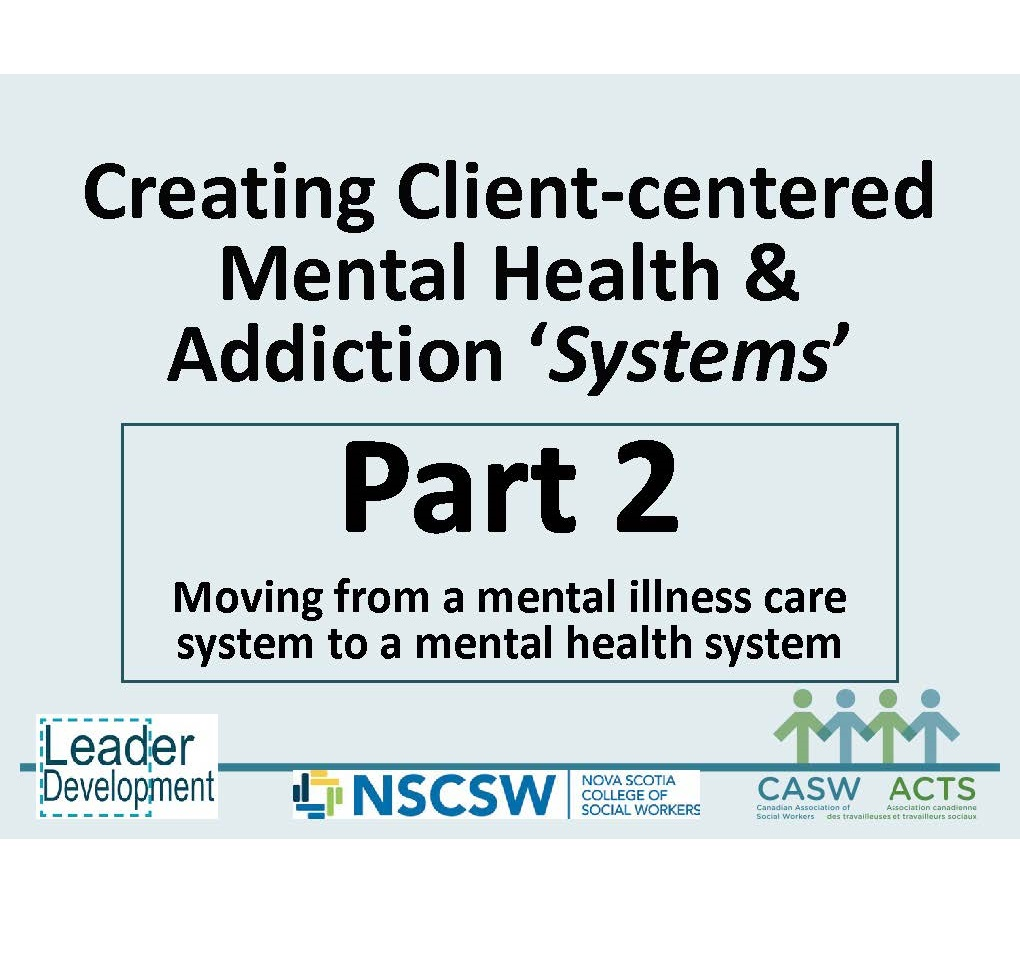 Webinar Series PART 2; Moving From a 'Mental Illness Care' System to a 'Mental Health' System