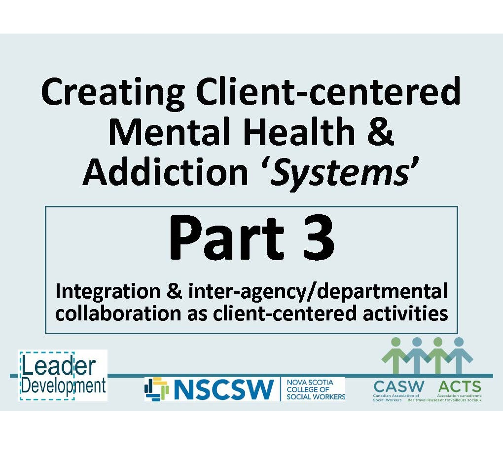 Webinar Series PART 3; Integration and Inter-agency/Inter-departmental Collaboration as Client-centered Activities